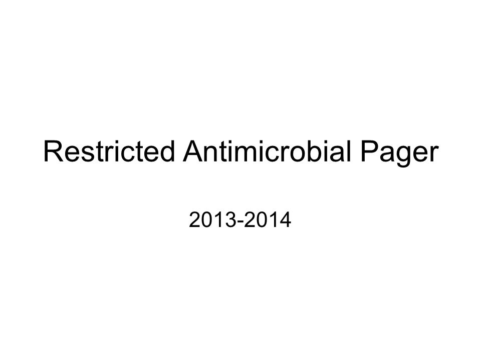 Restricted Antimicrobial Pager 2013-2014