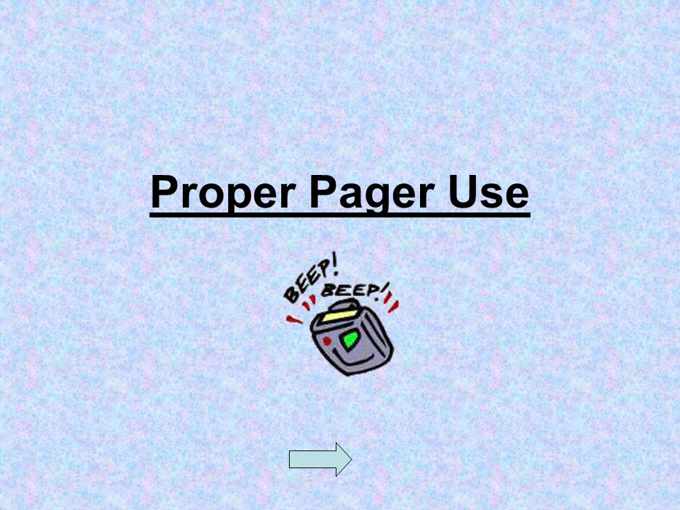 Proper Pager Use