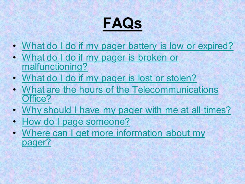 FAQs What do I do if my pager battery is low or expired.