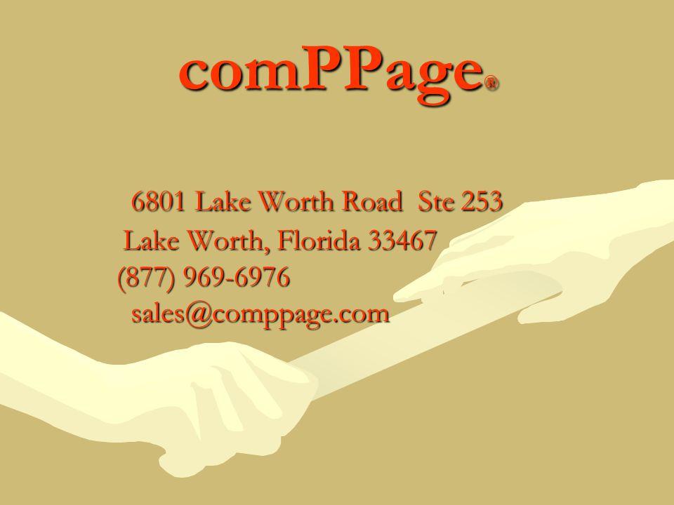 comPPage ® 6801 Lake Worth Road Ste 253 Lake Worth, Florida 33467 Lake Worth, Florida 33467 (877) 969-6976 (877) 969-6976sales@comppage.com