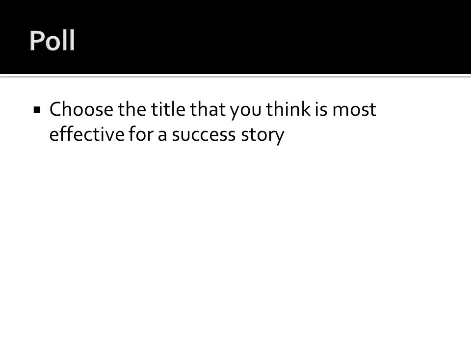  Choose the title that you think is most effective for a success story