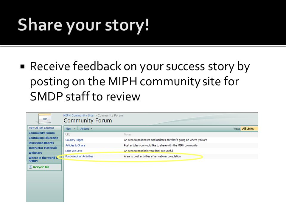  Receive feedback on your success story by posting on the MIPH community site for SMDP staff to review