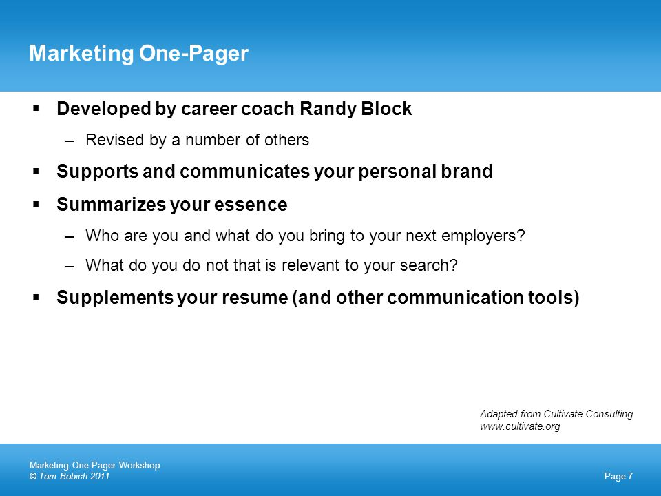  Developed by career coach Randy Block –Revised by a number of others  Supports and communicates your personal brand  Summarizes your essence –Who are you and what do you bring to your next employers.