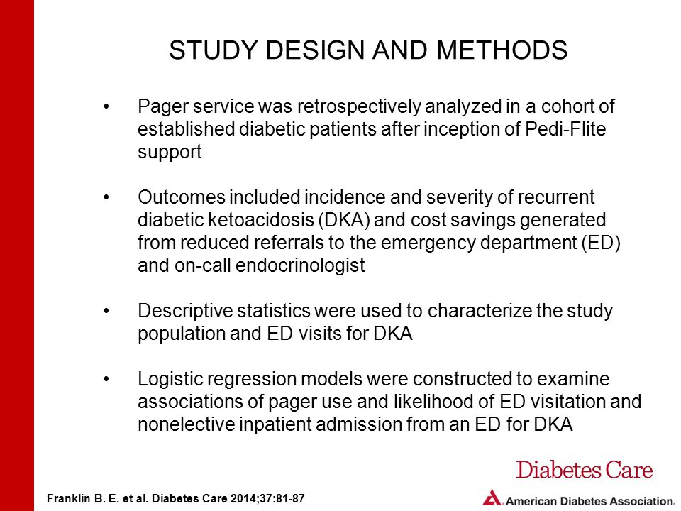 STUDY DESIGN AND METHODS Pager service was retrospectively analyzed in a cohort of established diabetic patients after inception of Pedi-Flite support Outcomes included incidence and severity of recurrent diabetic ketoacidosis (DKA) and cost savings generated from reduced referrals to the emergency department (ED) and on-call endocrinologist Descriptive statistics were used to characterize the study population and ED visits for DKA Logistic regression models were constructed to examine associations of pager use and likelihood of ED visitation and nonelective inpatient admission from an ED for DKA Franklin B.
