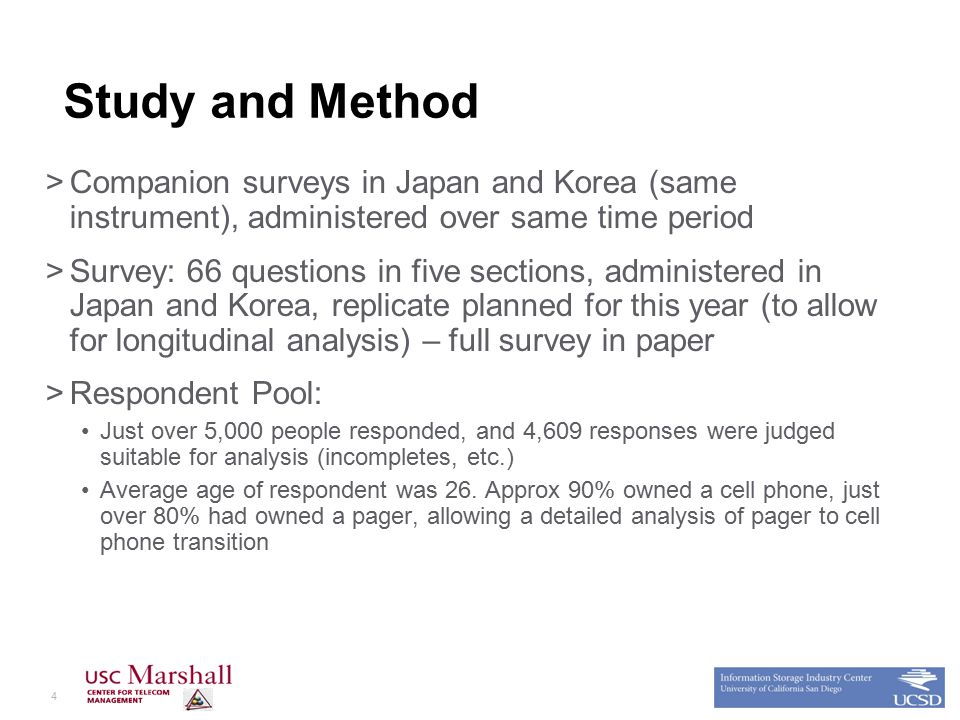 4 Study and Method >Companion surveys in Japan and Korea (same instrument), administered over same time period >Survey: 66 questions in five sections, administered in Japan and Korea, replicate planned for this year (to allow for longitudinal analysis) – full survey in paper >Respondent Pool: Just over 5,000 people responded, and 4,609 responses were judged suitable for analysis (incompletes, etc.) Average age of respondent was 26.