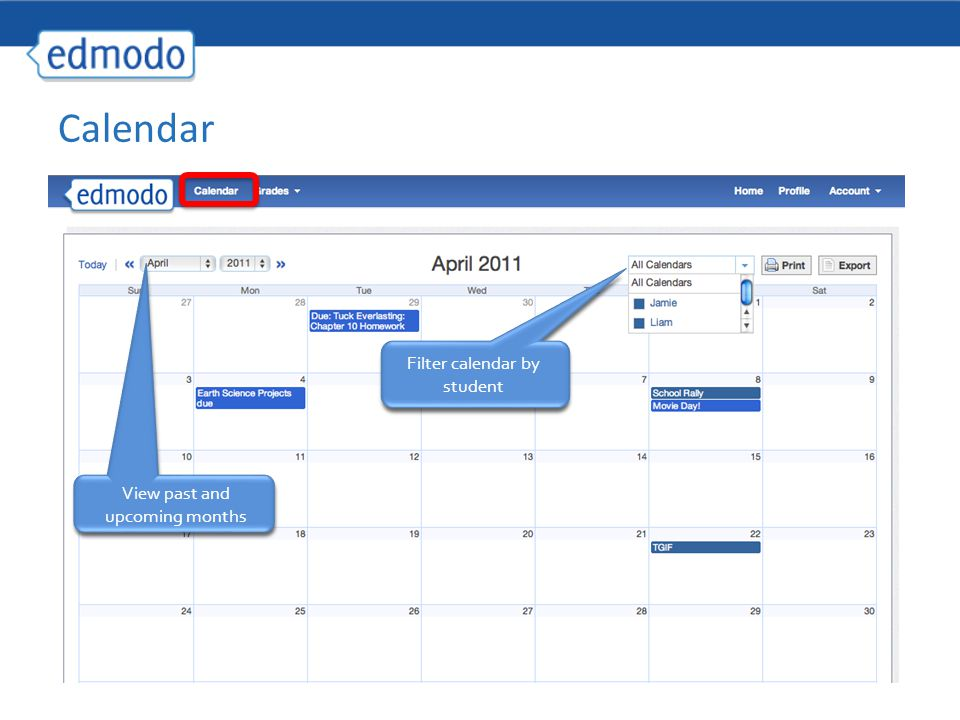 Calendar View past and upcoming months Filter calendar by student