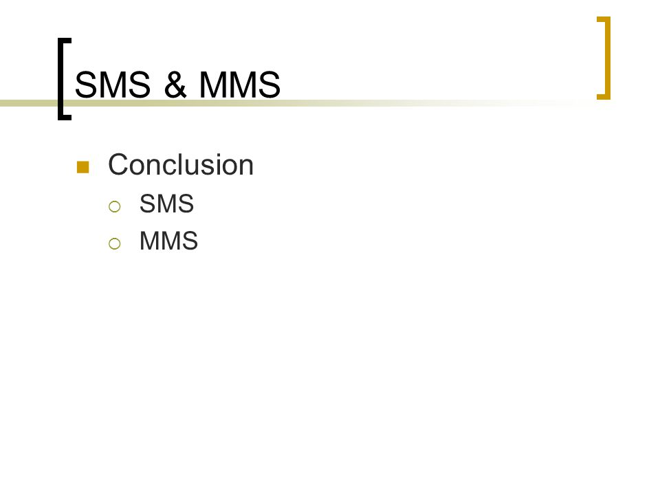 SMS & MMS Conclusion  SMS  MMS