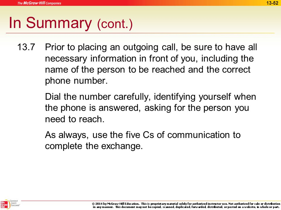 13-51 In Summary (cont.) 13.6In addition to complete information from the caller regarding what the call is about, each complete telephone message sho