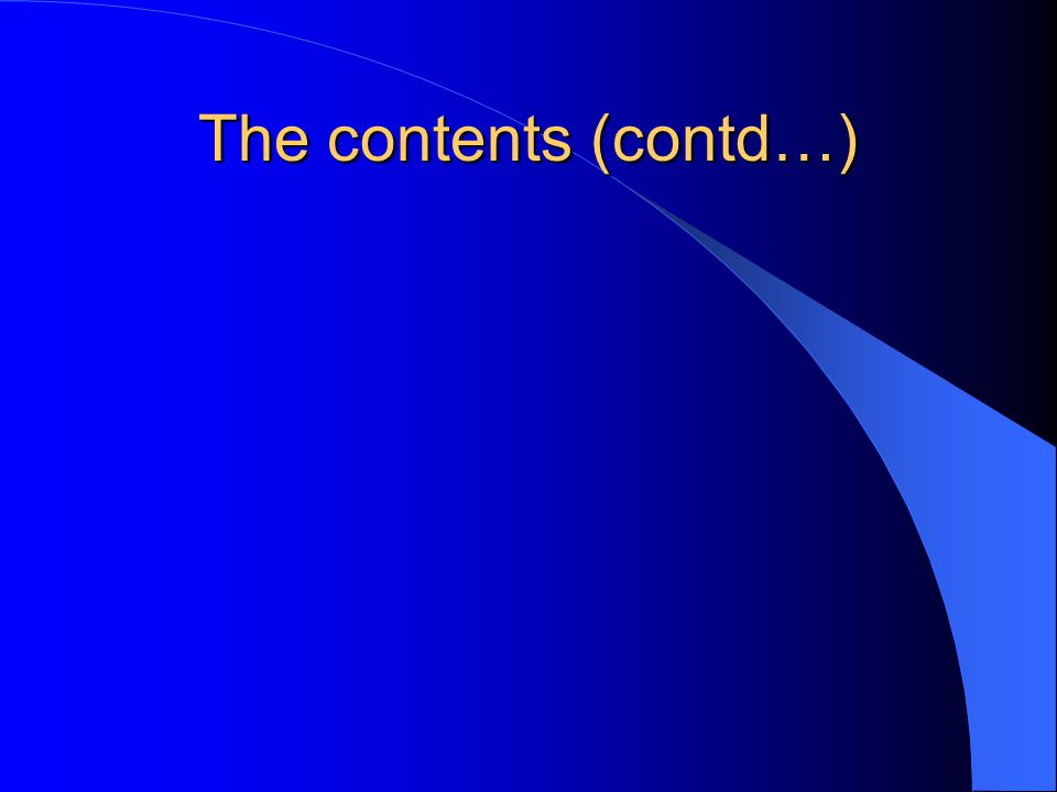 The contents (contd…)