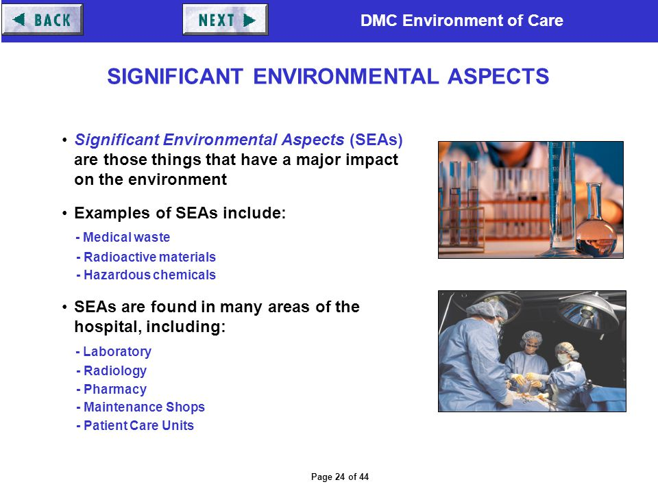 DMC Environment of Care Page 24 of 44 Significant Environmental Aspects (SEAs) are those things that have a major impact on the environment Examples o