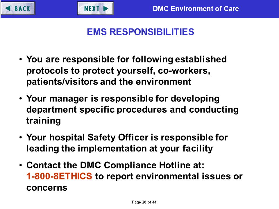 DMC Environment of Care Page 28 of 44 You are responsible for following established protocols to protect yourself, co-workers, patients/visitors and t