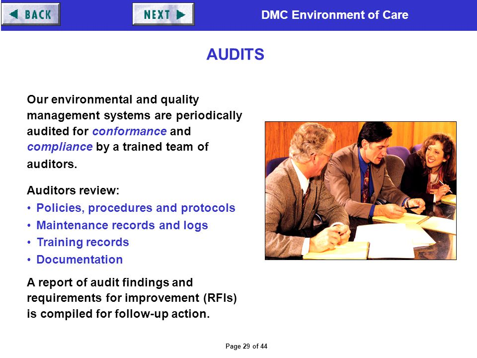 DMC Environment of Care Page 29 of 44 Our environmental and quality management systems are periodically audited for conformance and compliance by a tr