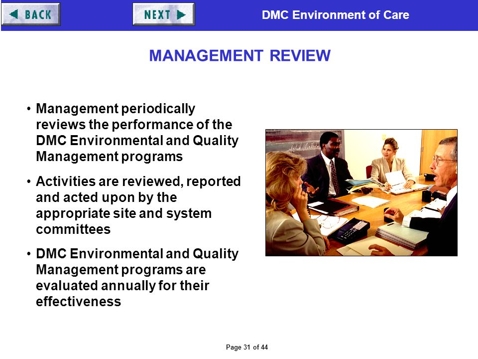 DMC Environment of Care Page 31 of 44 Management periodically reviews the performance of the DMC Environmental and Quality Management programs Activit