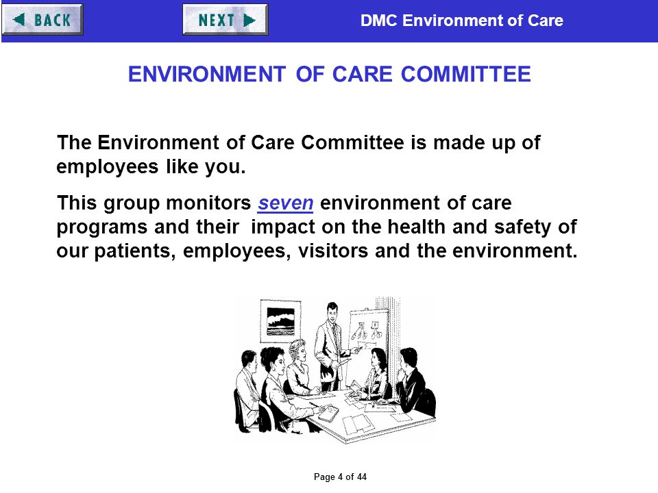DMC Environment of Care Page 4 of 44 The Environment of Care Committee is made up of employees like you. This group monitors seven environment of care