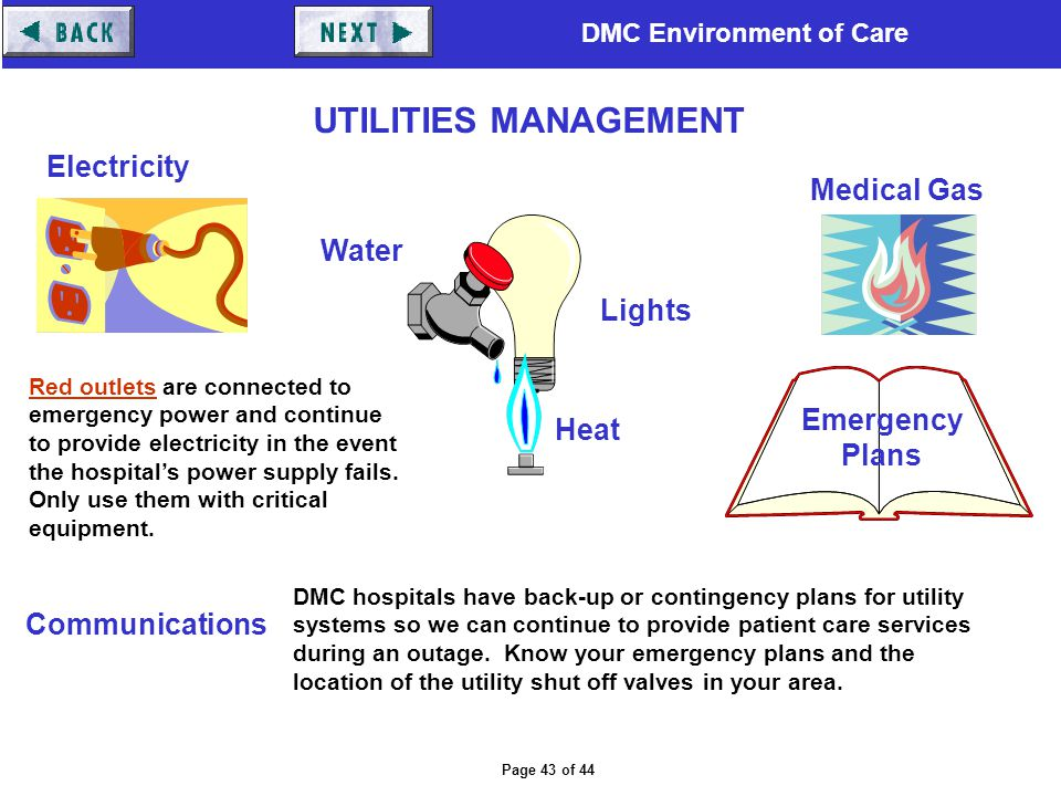 DMC Environment of Care Page 43 of 44 Red outlets are connected to emergency power and continue to provide electricity in the event the hospital's pow