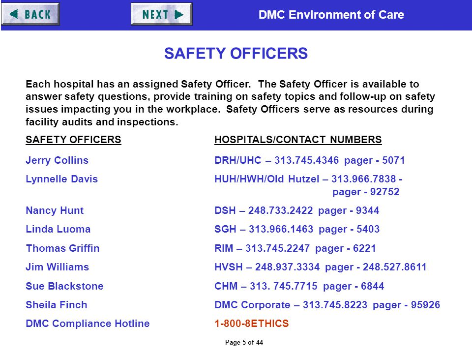 DMC Environment of Care Page 5 of 44 Each hospital has an assigned Safety Officer. The Safety Officer is available to answer safety questions, provide