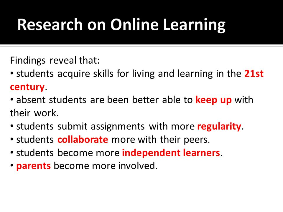 Findings reveal that: students acquire skills for living and learning in the 21st century.