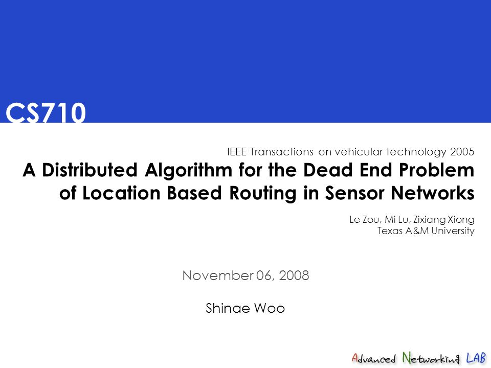 CS710 IEEE Transactions on vehicular technology 2005 A Distributed Algorithm for the Dead End Problem of Location Based Routing in Sensor Networks Le