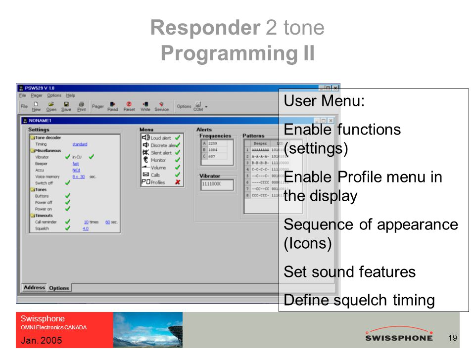 Swissphone OMNI Electronics CANADA 19 Jan. 2005 Responder 2 tone Programming II User Menu: Enable functions (settings) Enable Profile menu in the disp