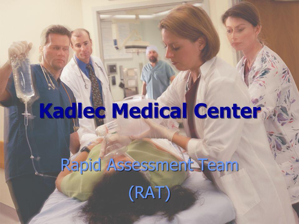 Kadlec Medical Center Rapid Assessment Team (RAT) Rapid Assessment Team (RAT)