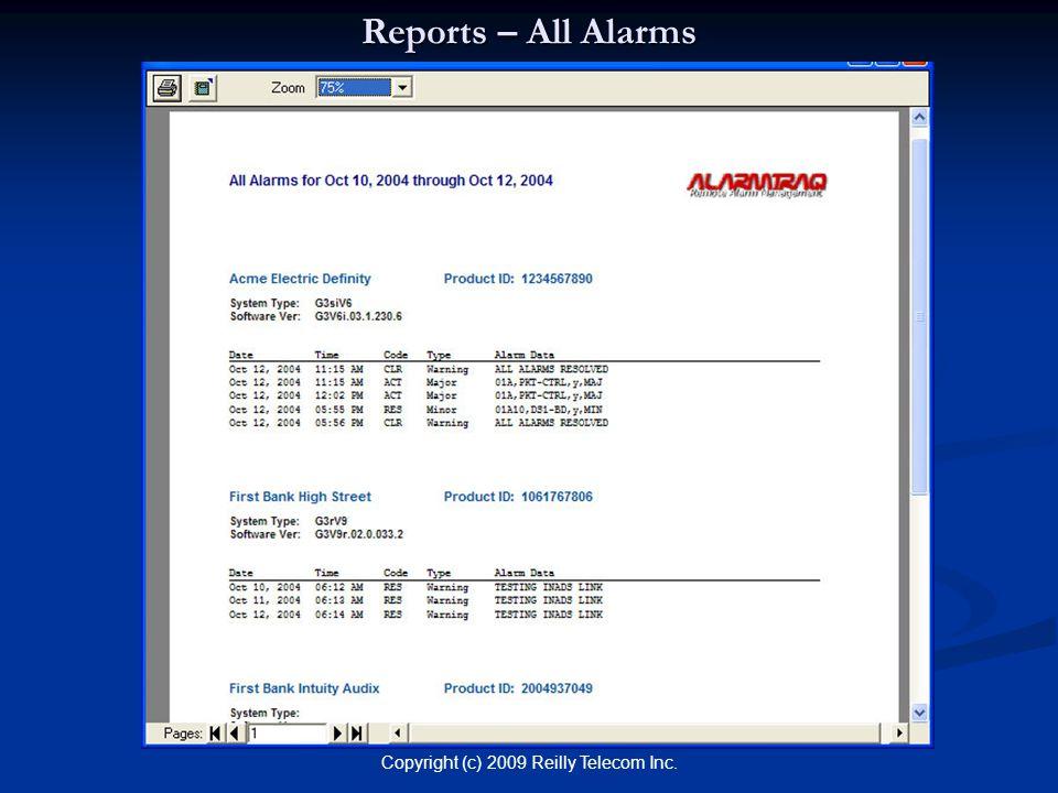 Copyright (c) 2009 Reilly Telecom Inc. Reports – All Alarms