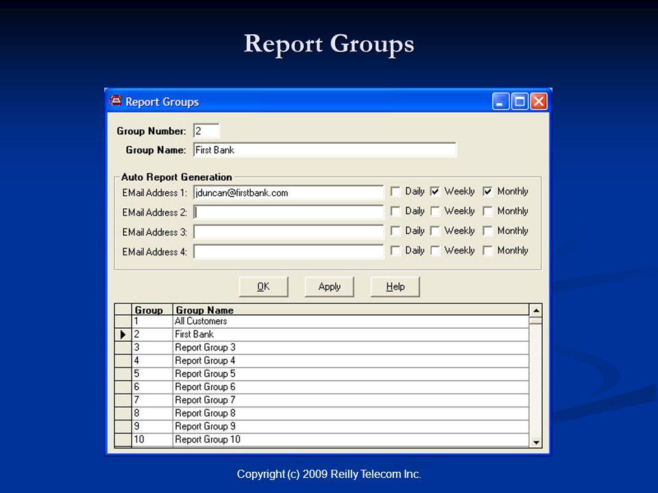 Copyright (c) 2009 Reilly Telecom Inc. Report Groups