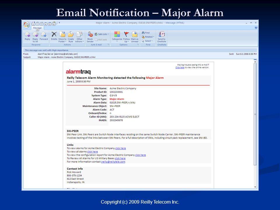 Copyright (c) 2009 Reilly Telecom Inc. Email Notification – Major Alarm