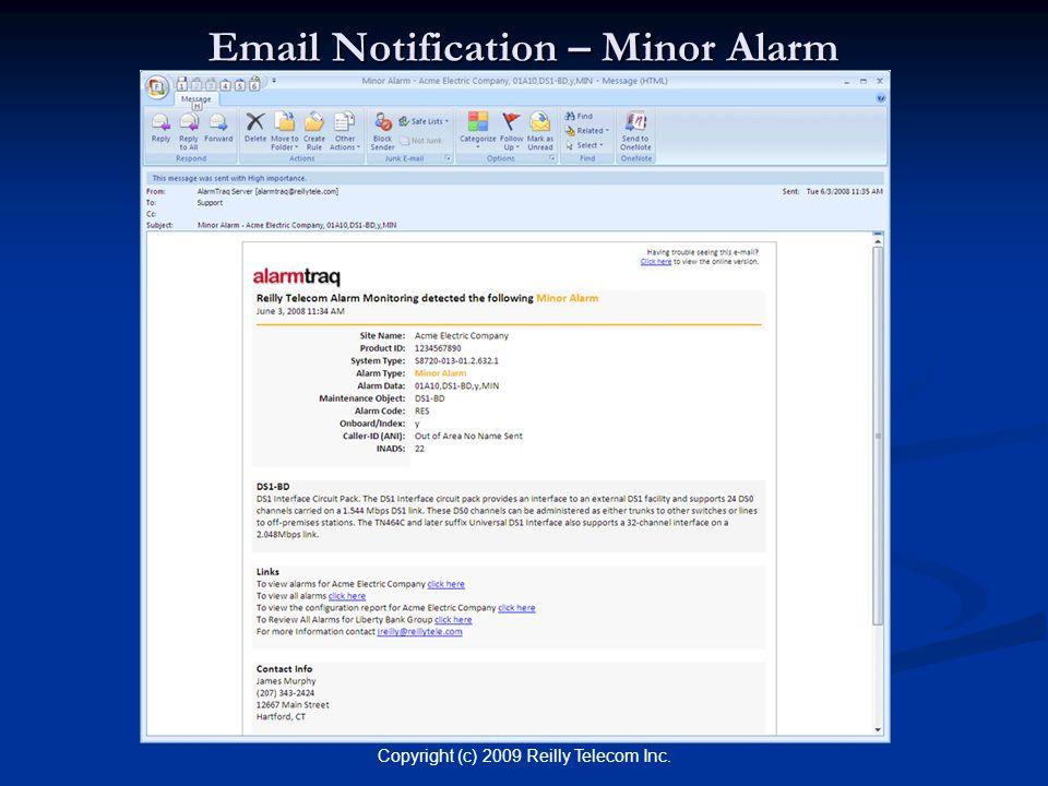 Copyright (c) 2009 Reilly Telecom Inc. Email Notification – Minor Alarm