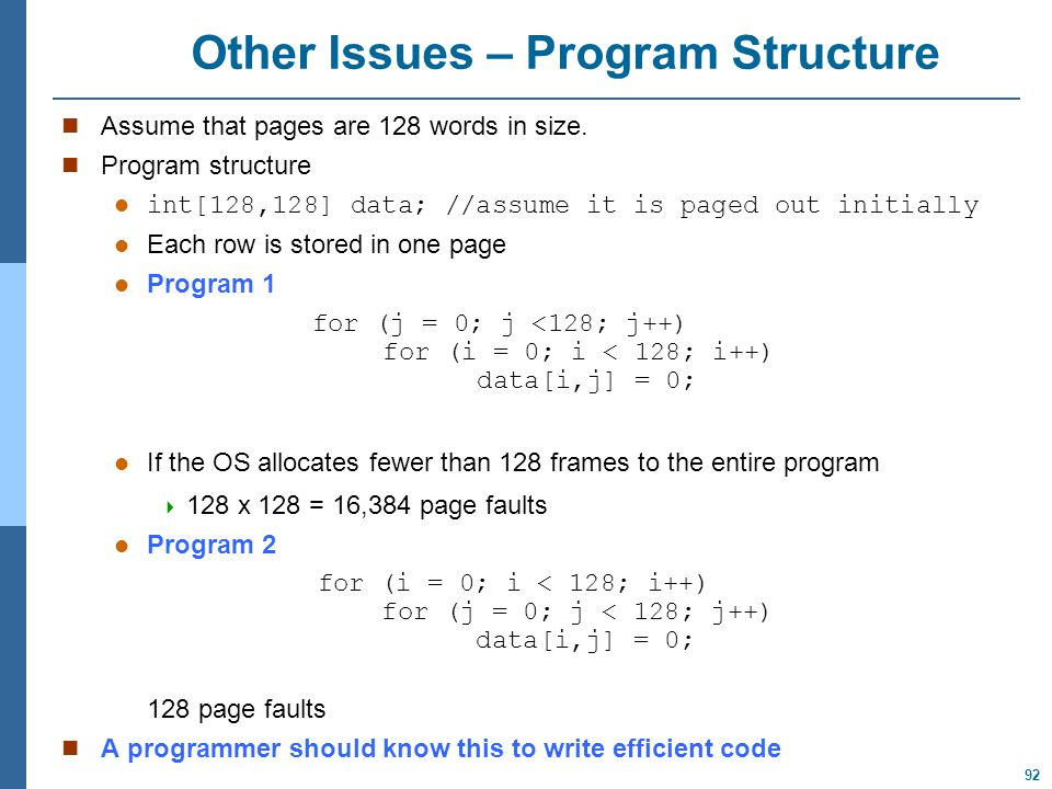 92 Other Issues – Program Structure Assume that pages are 128 words in size.