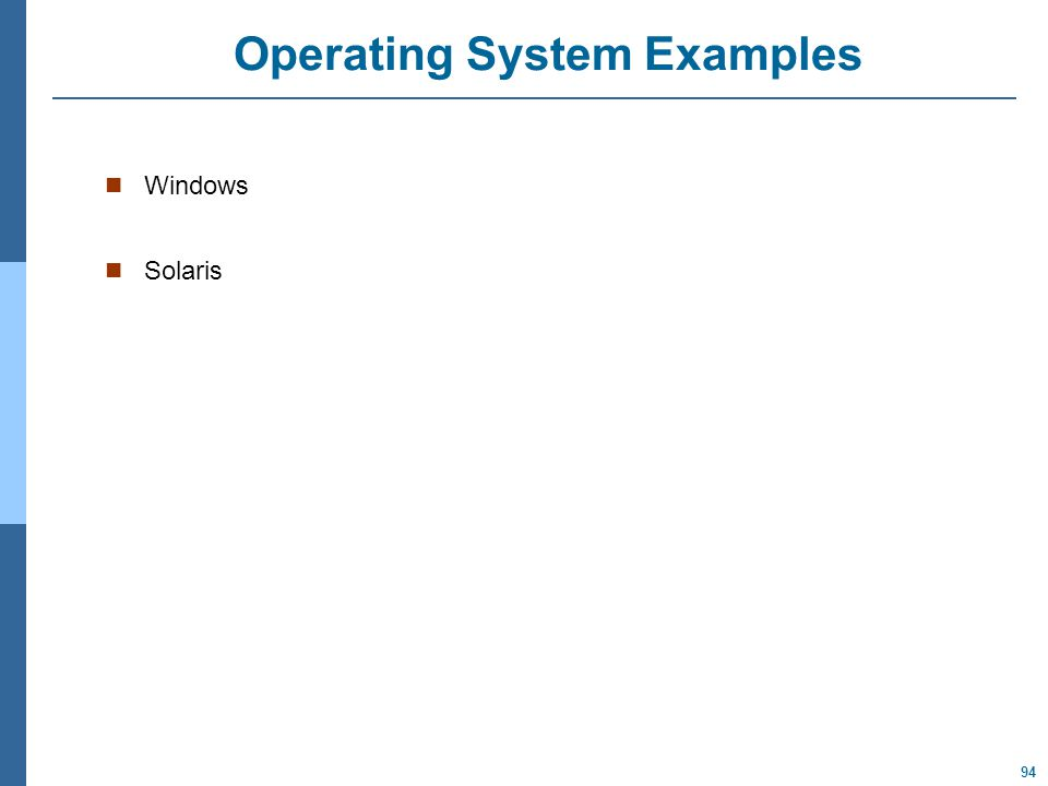 94 Operating System Examples Windows Solaris