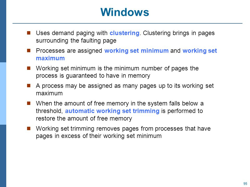 95 Windows Uses demand paging with clustering.