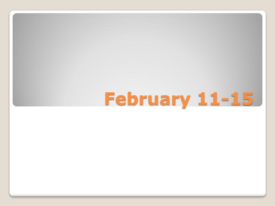 February 11-15