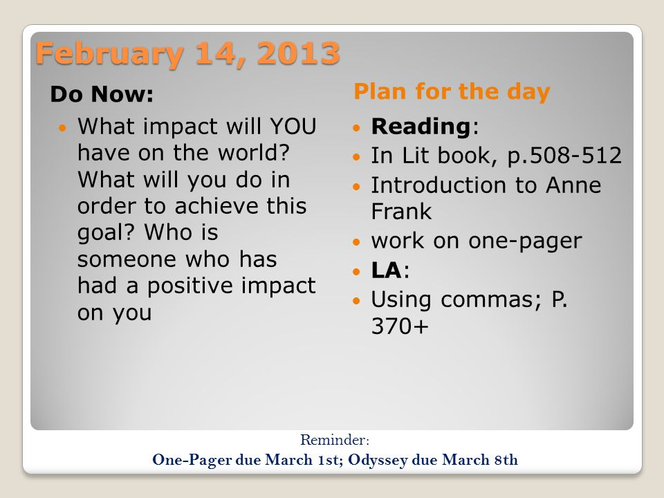February 15, 2013 Do Now: Plan for the day Reading: In Lit book, Act I scene 3 work on one-pager LA: Using commas; P.