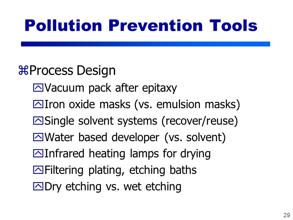 29 Pollution Prevention Tools zProcess Design yVacuum pack after epitaxy yIron oxide masks (vs.