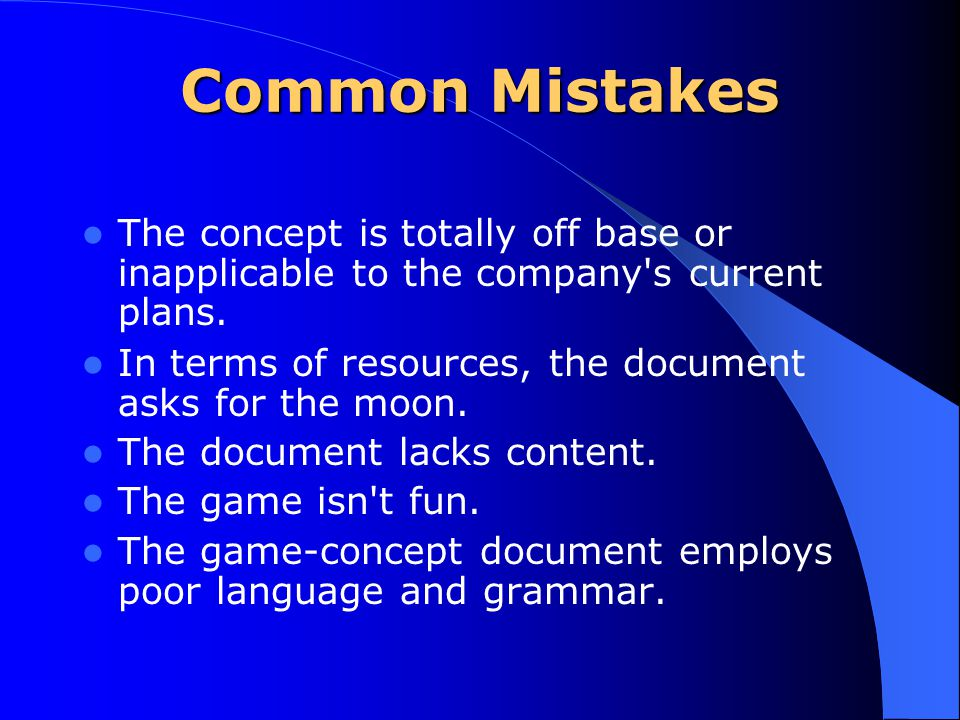 Common Mistakes The concept is totally off base or inapplicable to the company s current plans.