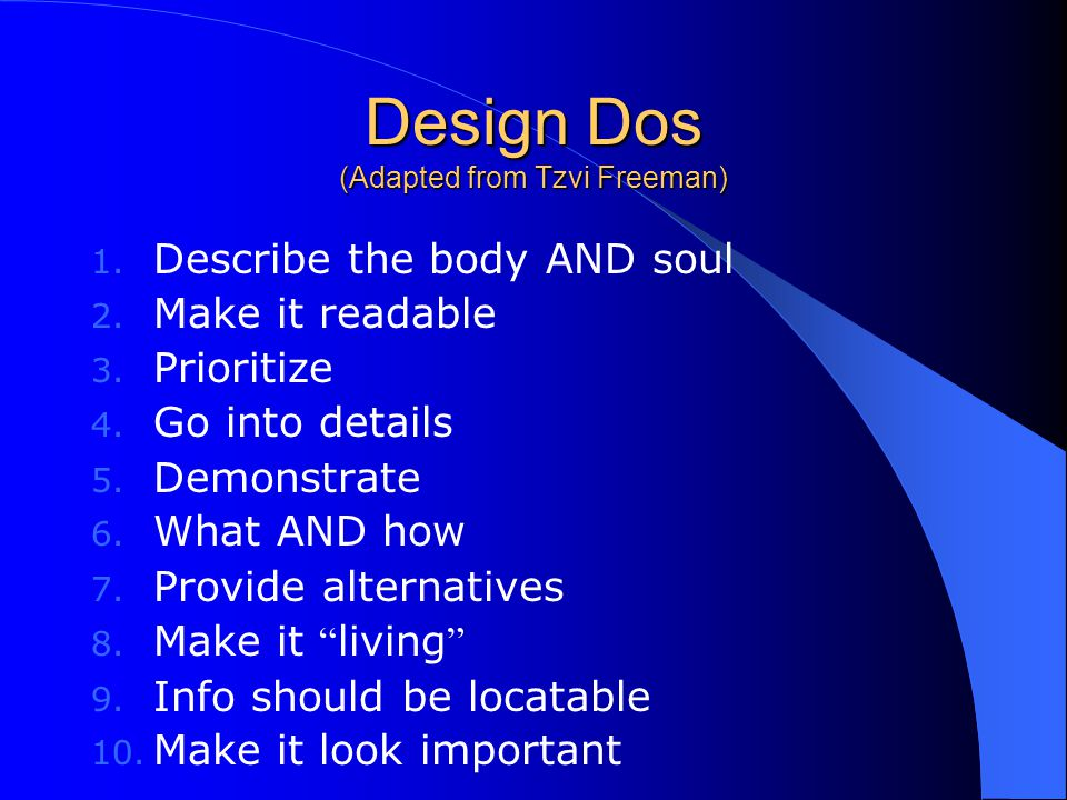 Design Dos (Adapted from Tzvi Freeman) 1.Describe the body AND soul 2.