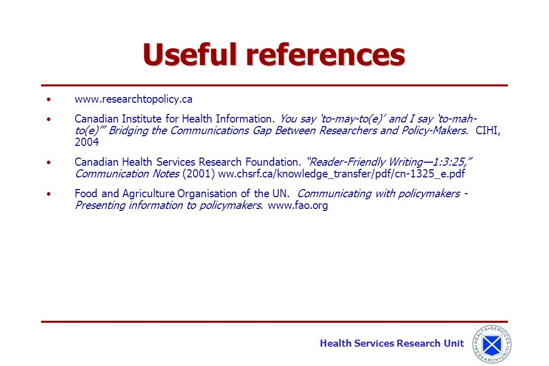 """Health Services Research Unit www.researchtopolicy.ca Canadian Institute for Health Information. You say 'to-may-to(e)' and I say 'to-mah- to(e)'"""" Bri"""