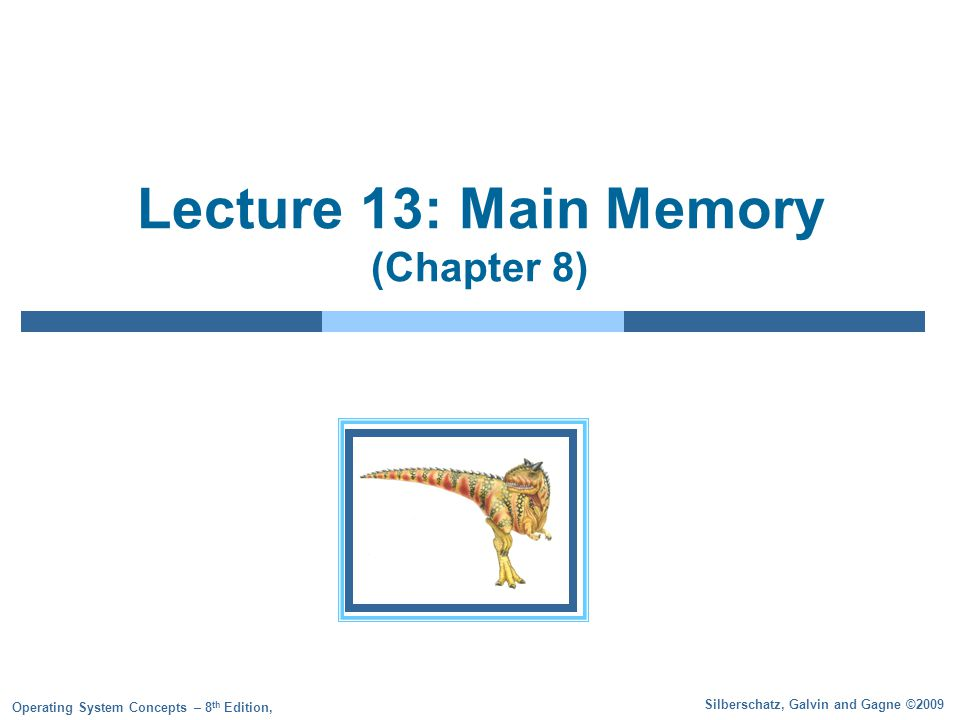 13.2 Silberschatz, Galvin and Gagne ©2009 Operating System Concepts – 8 th Edition Background Program must be brought (from disk) into memory and placed within a process for it to be run Main memory and registers are only storage CPU can access directly Register access in one CPU clock (or less) Main memory can take many cycles Cache sits between main memory and CPU registers Protection of memory required to ensure correct operation Logical vs.