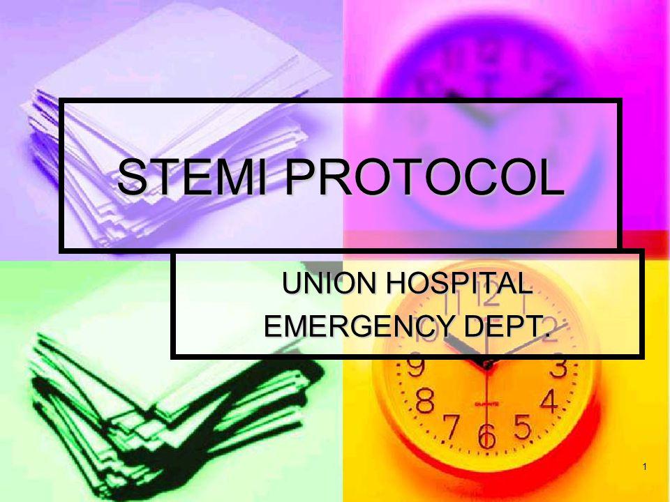 1 STEMI PROTOCOL UNION HOSPITAL EMERGENCY DEPT.