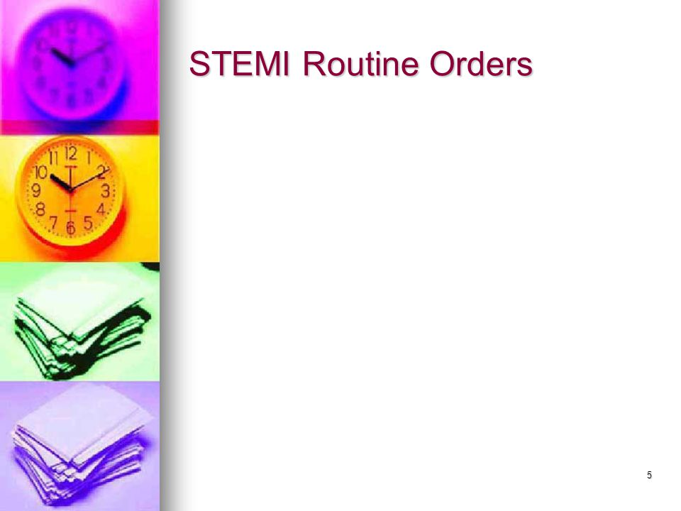 5 STEMI Routine Orders