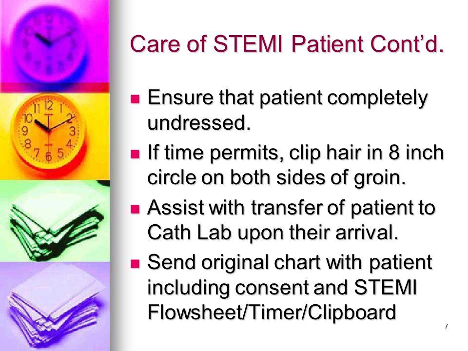 7 Care of STEMI Patient Cont'd. Ensure that patient completely undressed.