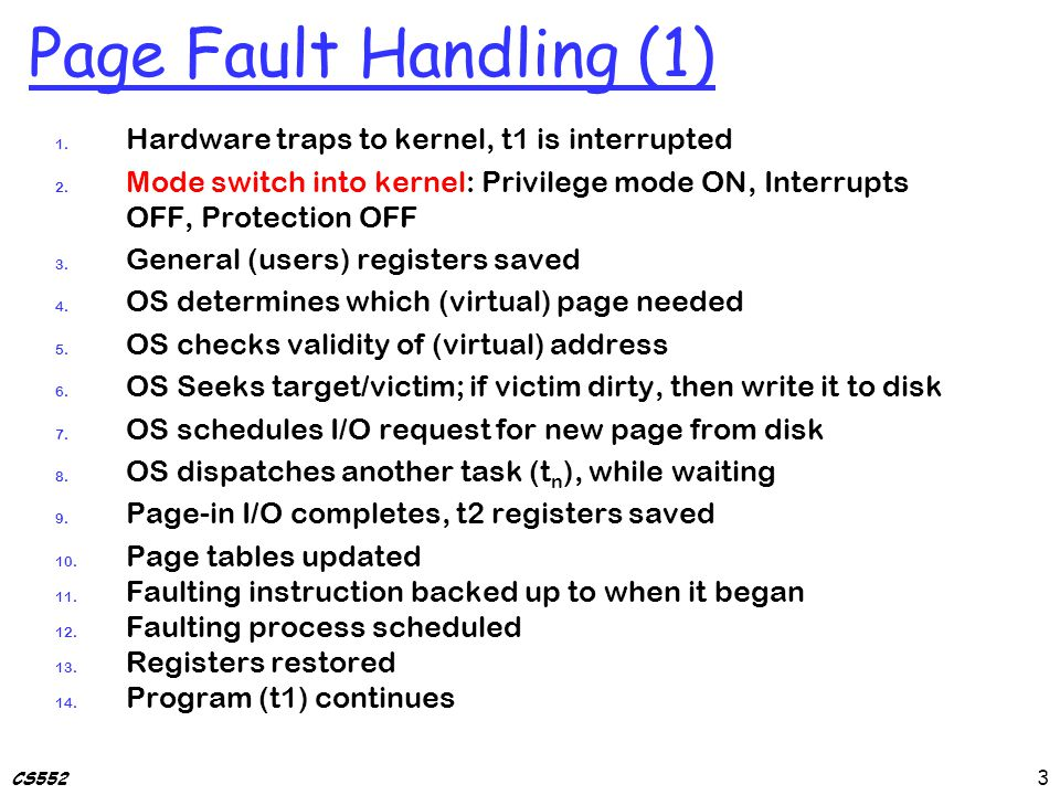 CS552 Page Fault Handling (1) 1. Hardware traps to kernel, t1 is interrupted 2.