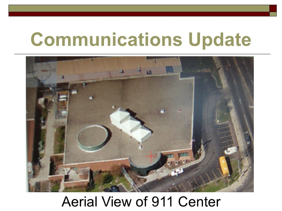 Communications Update Aerial View of 911 Center
