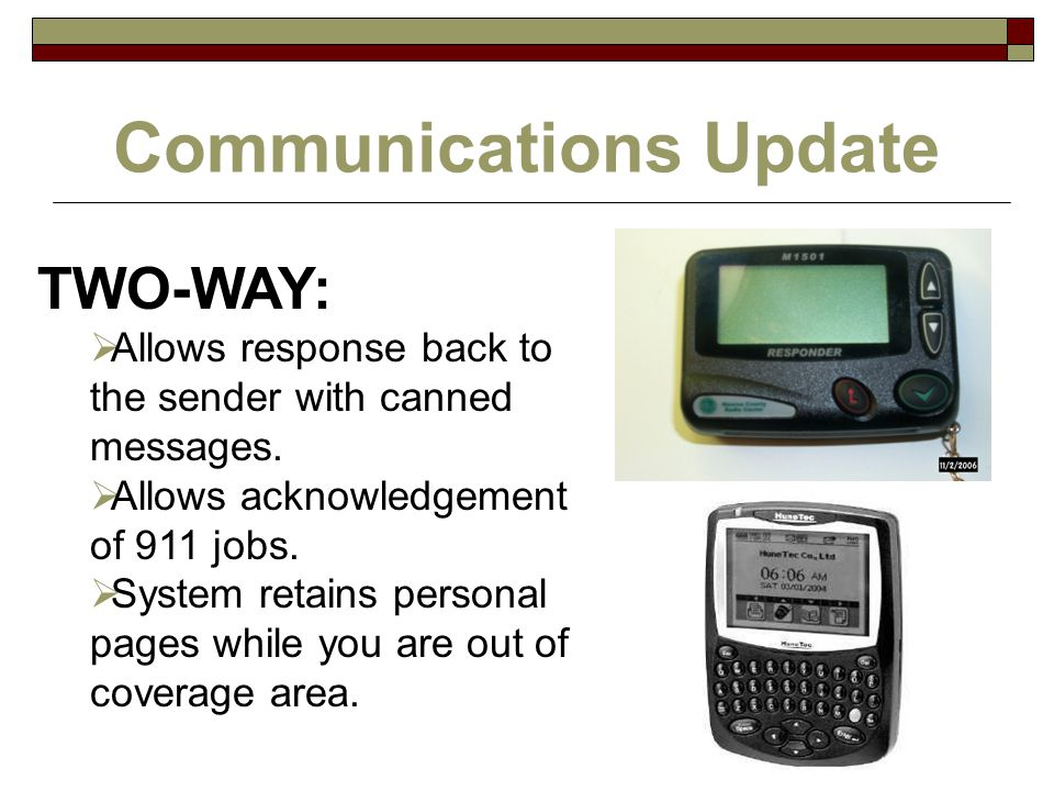 Communications Update TWO-WAY:  Allows response back to the sender with canned messages.