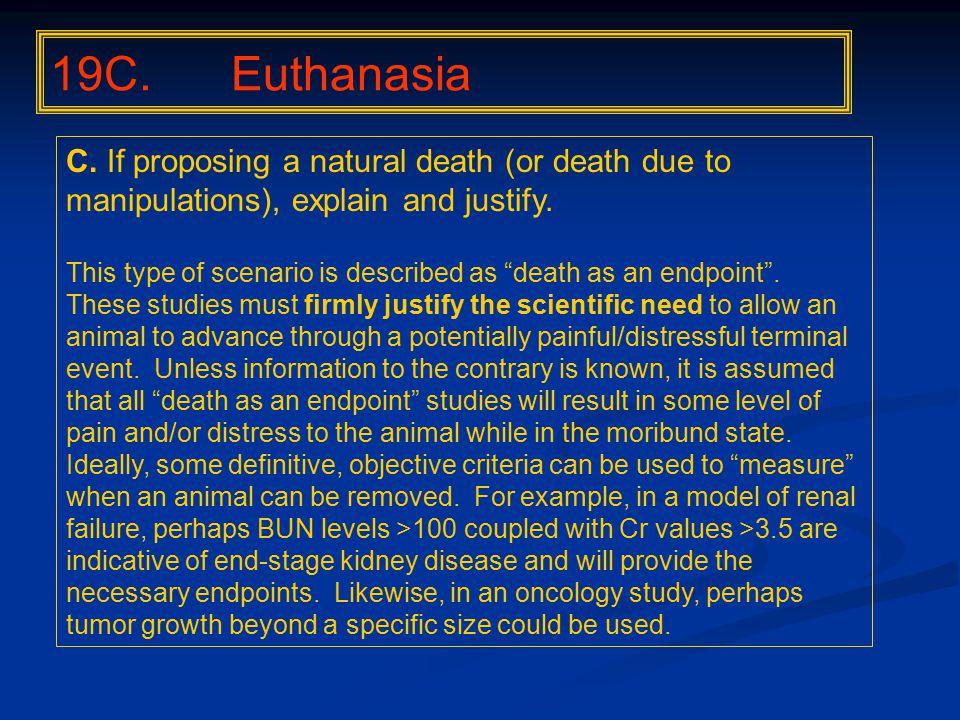 19C. Euthanasia C.