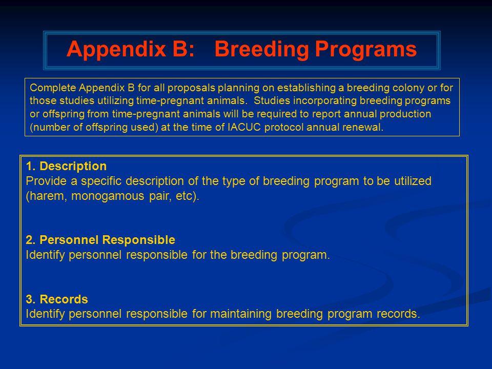 1. Description Provide a specific description of the type of breeding program to be utilized (harem, monogamous pair, etc). 2. Personnel Responsible I