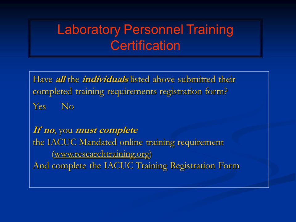Have all the individuals listed above submitted their completed training requirements registration form.