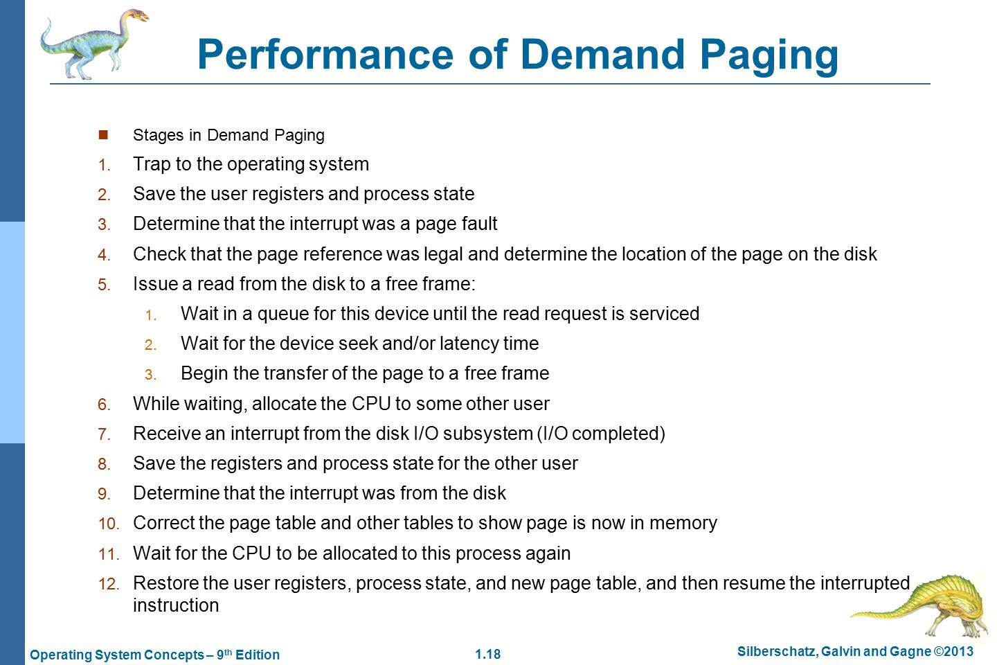 1.18 Silberschatz, Galvin and Gagne ©2013 Operating System Concepts – 9 th Edition Performance of Demand Paging Stages in Demand Paging 1.