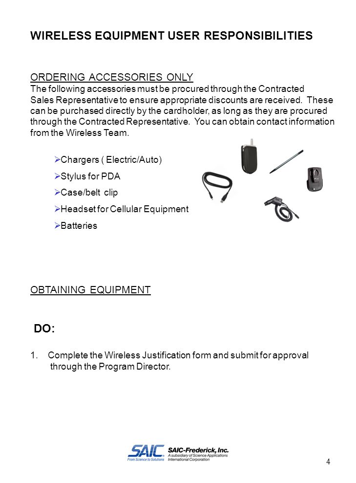 WIRELESS EQUIPMENT USER RESPONSIBILITIES ORDERING ACCESSORIES ONLY The following accessories must be procured through the Contracted Sales Representative to ensure appropriate discounts are received.