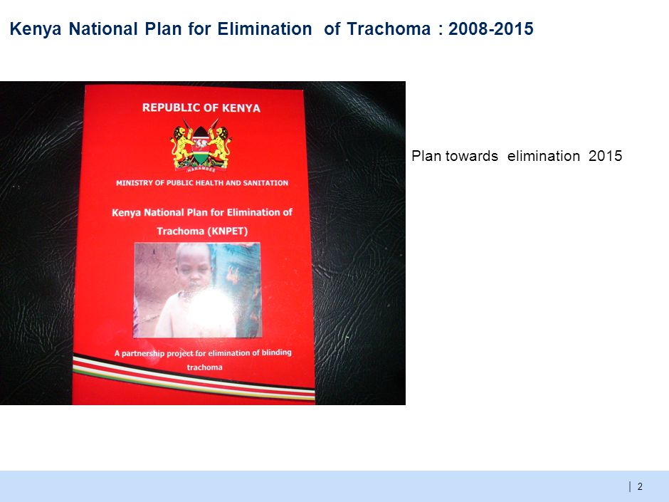 | Kenya National Plan for Elimination of Trachoma : 2008-2015 Plan towards elimination 2015 2